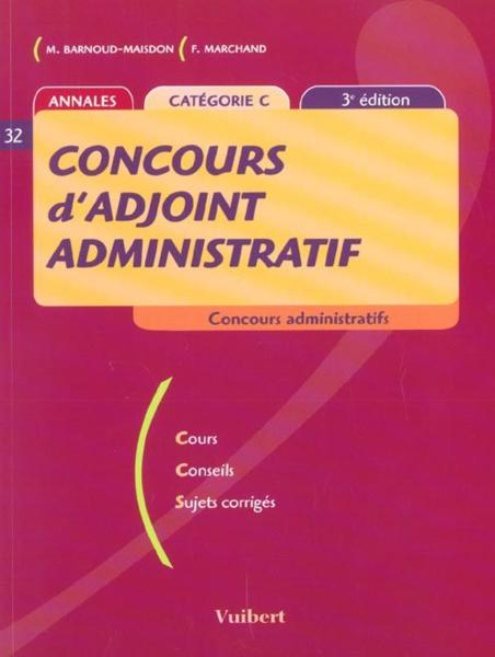 Concours D'Adjoint Administratif ; 3e Edition  - Frank Marchand