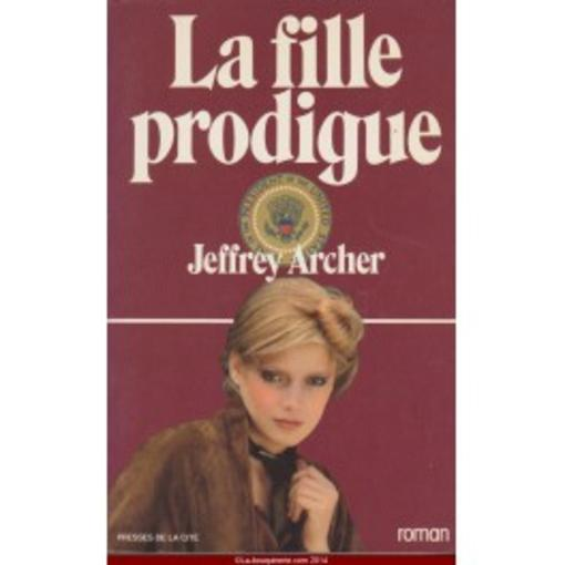 Vente Livre :                                    La Fille Prodigue                                      - Jeffrey Archer