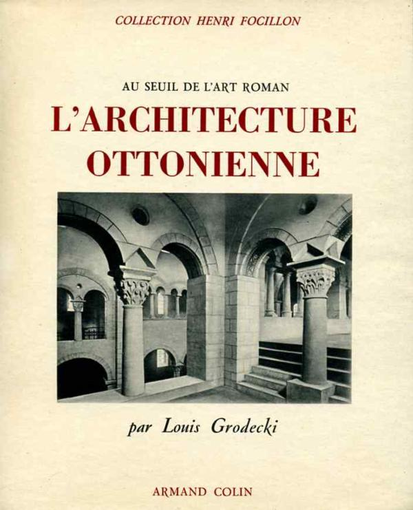 livre au seuil de l 39 art roman l 39 architecture ottonienne grodecki l acheter occasion 1958. Black Bedroom Furniture Sets. Home Design Ideas