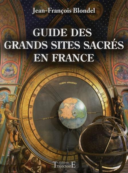 Guide des grands sites sacrés en France  - Jean-François Blondel  - Jean-Francois Blondel
