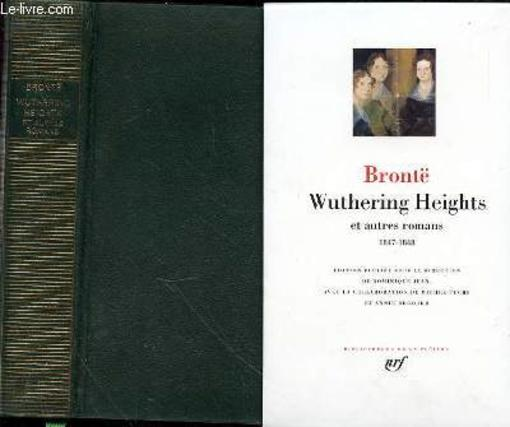 Wuthering heights et autres romans (1847-1848)  - Bronte/Bronte/Bronte  - Emily Bronte