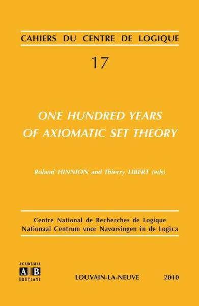 One hundred years of axiomatic set theory  - Thierry Liberts  - Roland Hinnion