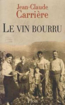 Le vin bourru  - Jean-Claude Carrière  - Jean-Claude Carriere