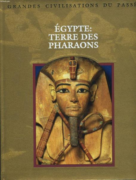 Egypte : Terre Des Pharaons  - Collectif