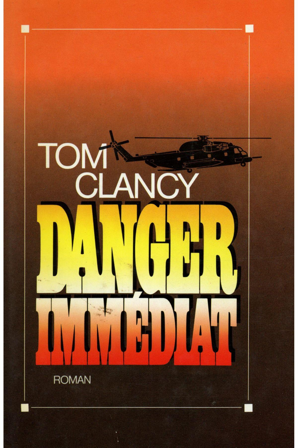 Danger immediat  - Tom Clancy