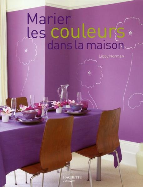 livre marier les couleurs dans la maison acheter occasion 2008. Black Bedroom Furniture Sets. Home Design Ideas