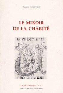 Le Miroir De La Vie Of Livre Vie Monastique Le Miroir De La Charit Aelred