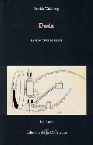 Livre - Dada ; la fonction de refus - Patrick Waldberg
