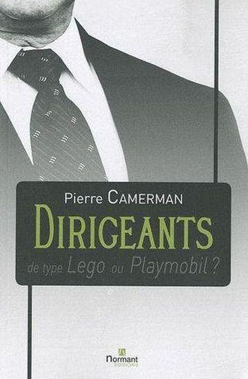Dirigeants de type Lego ou Playmobil ?  - Pierre Camerman