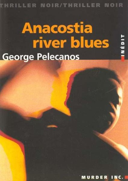 Anacostia River Blues  - George Pelecanos