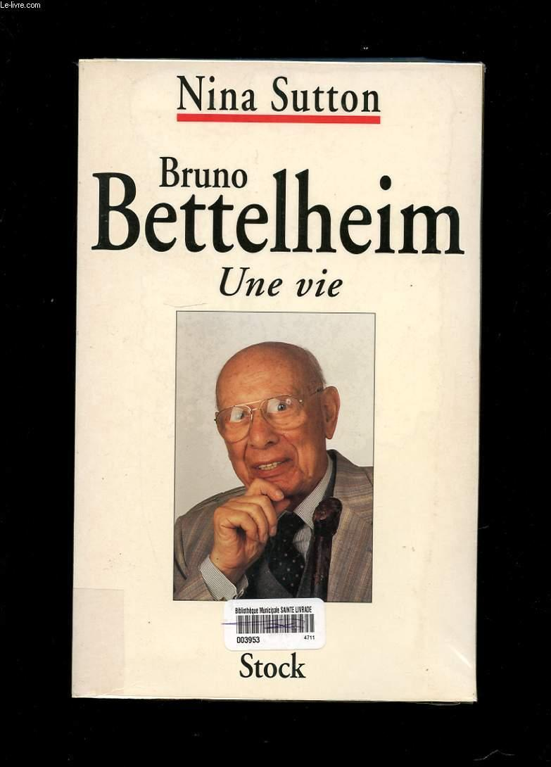 Bruno Bettelheim Une Vie  - Sutton