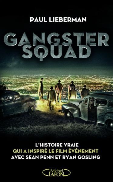 livre gangster squad l 39 histoire vraie qui a inspire le film de sean penn lieberman paul. Black Bedroom Furniture Sets. Home Design Ideas