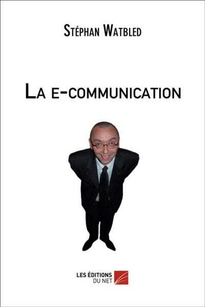 Vente  La e-communication  - Stephan Watbled