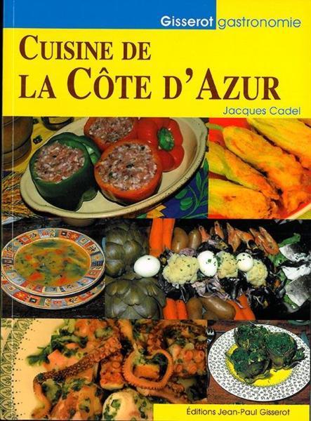 Livre cuisine de la cote d 39 azur la nouveaute jacques for Nouveautes livres cuisine