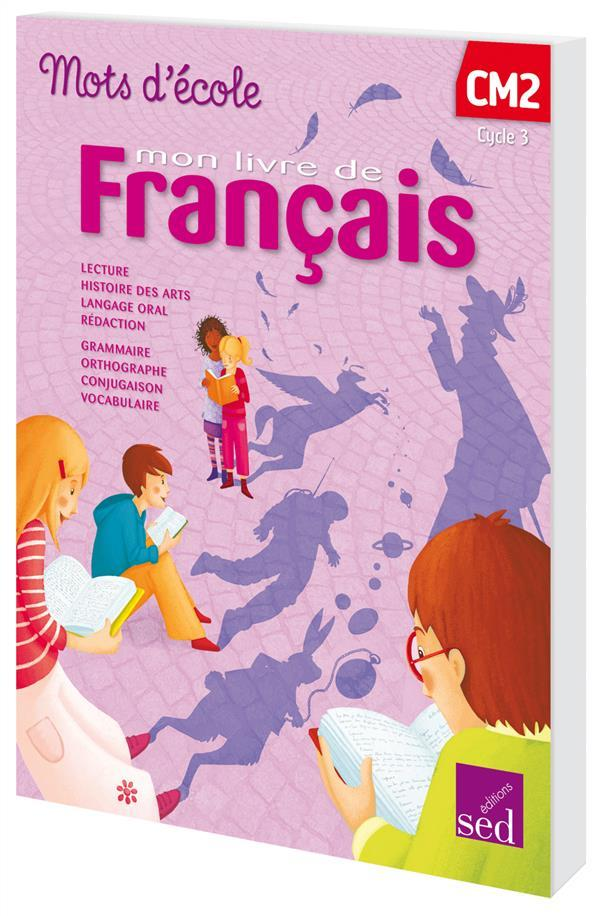 Mots D Ecole Mon Livre De Francais Cm2 Livre De L Eleve