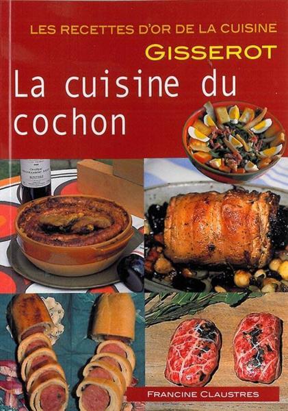 Livre ro cuisine du cochon la recettes d 39 or for Nouveautes livres cuisine