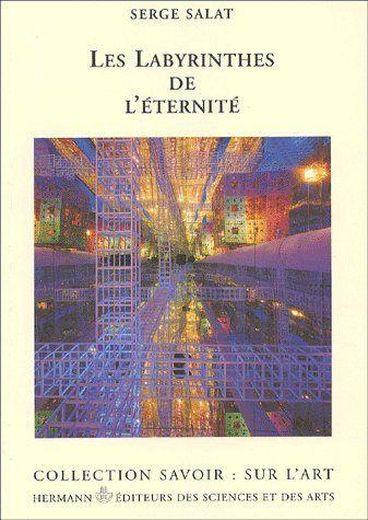 Les labyrinthes de l'eternite  - Serge Salat
