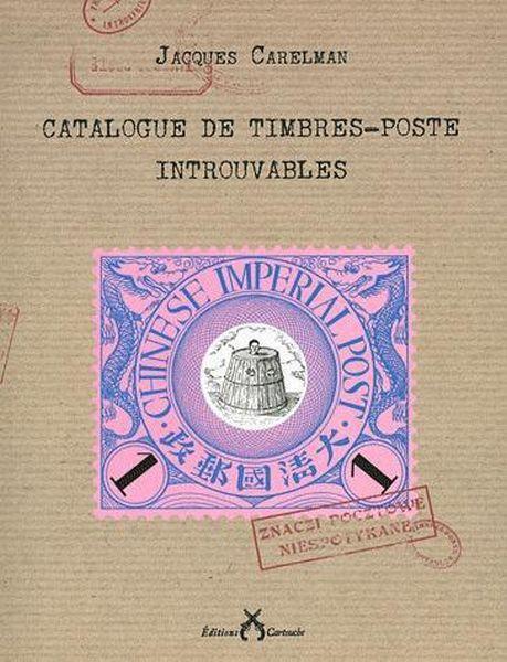 catalogue des timbres poste introuvables carelman jacques neuf livre. Black Bedroom Furniture Sets. Home Design Ideas