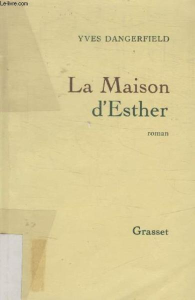 Vente Livre :                                    La Maison D'Esther                                      - Yves Dangerfield