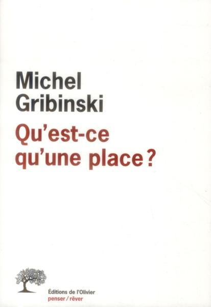qu 39 est ce qu 39 une place michel gribinski belgique loisirs. Black Bedroom Furniture Sets. Home Design Ideas