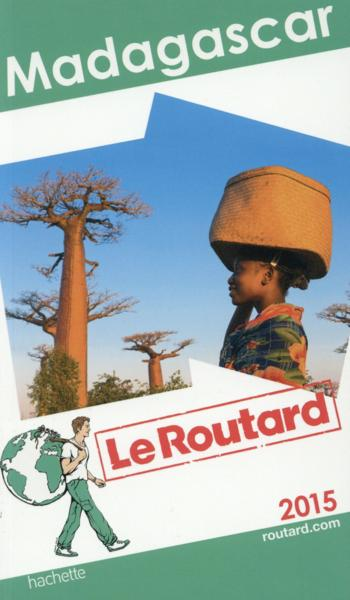 GUIDE DU ROUTARD ; Madagascar (édition 2015)  - Collectif
