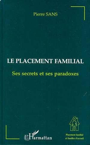 Le placement familial, ses secrets et ses paradoxes  - Pierre Sans