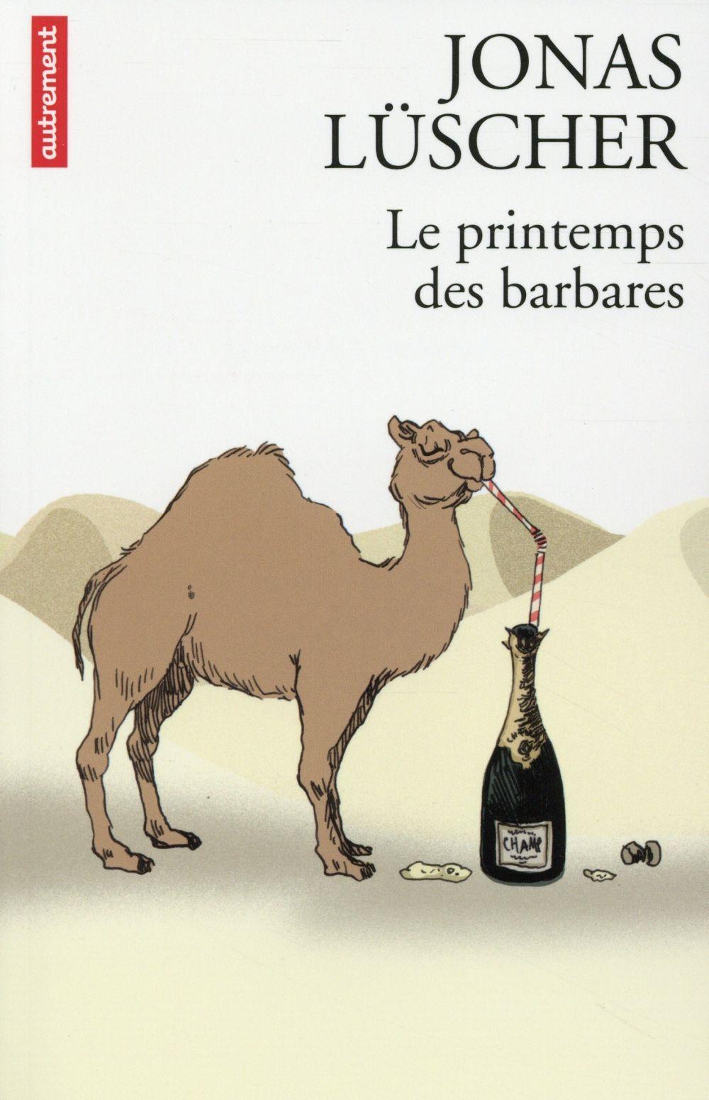 Le printemps des barbares jonas luscher france loisirs suisse - Le grill des barbares ...