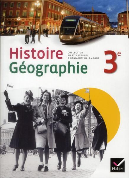 Histoire-Géographie ; 3ème ; manuel de l'élève (édition 2012) - M Ivernel - Livre - France Loisirs