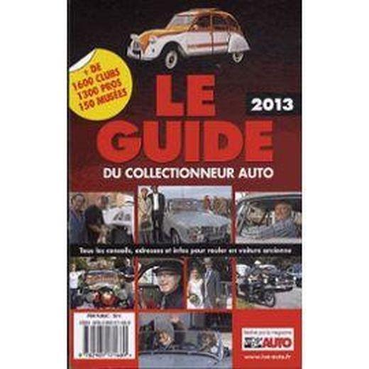 le guide du collectionneur auto dition 2013 collectif livre france loisirs. Black Bedroom Furniture Sets. Home Design Ideas