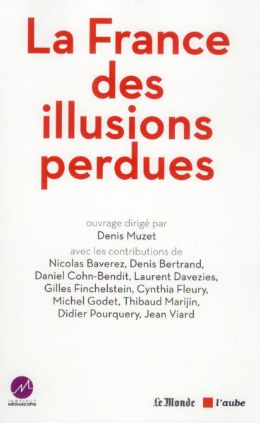 Vente  La France des illusions perdues  - Denis Muzet