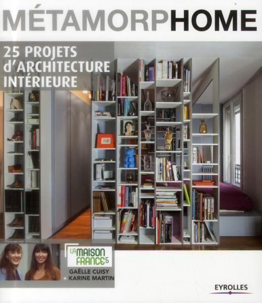 m tamorphome 25 projets d 39 architecture int rieure karine martin gaelle cuisy livre. Black Bedroom Furniture Sets. Home Design Ideas