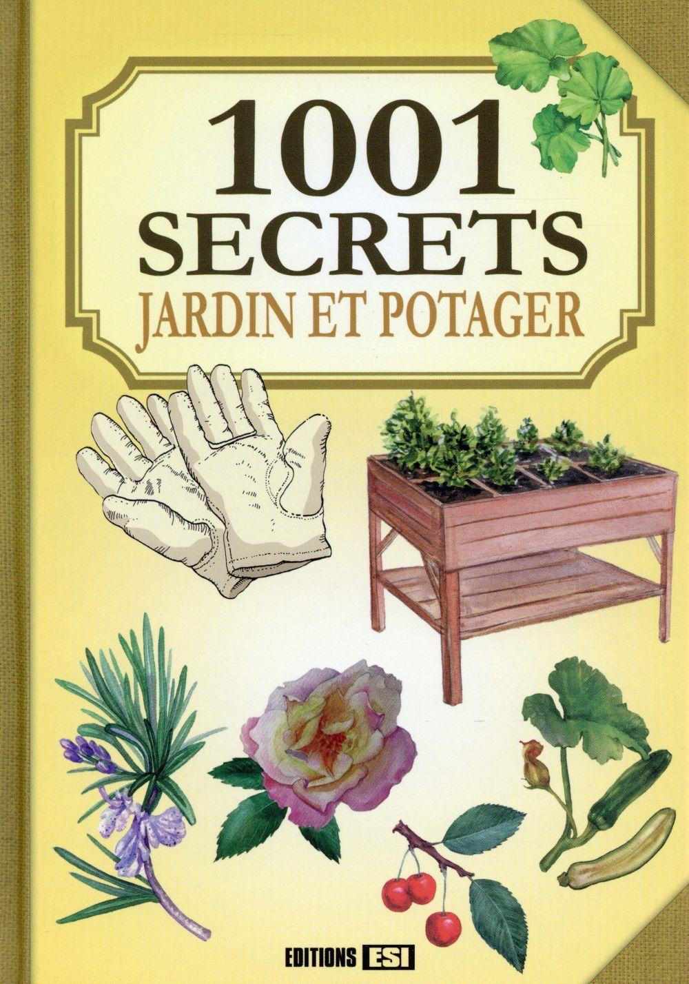 1001 secrets ; jardin et potager
