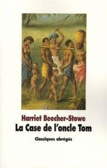 livre la case de l 39 oncle tom harriet beecher stowe. Black Bedroom Furniture Sets. Home Design Ideas