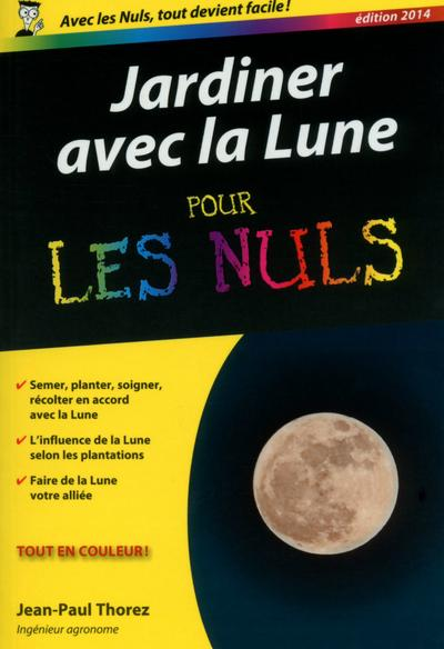 livre jardiner avec la lune pour les nuls jean paul thorez. Black Bedroom Furniture Sets. Home Design Ideas