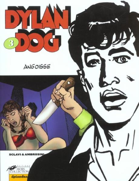 Dylan Dog T.3 ; Angoisse  - Tiziano Sclavi