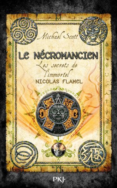 SCOTT Michael - LES SECRETS DE L'IMMORTEL NICOLAS FLAMEL - Tome 4 : Le nécromancien 35923444_8137635
