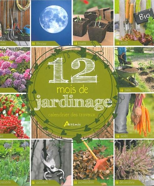 Livre 12 mois de jardinage calendrier des travaux for Horaire jardinage