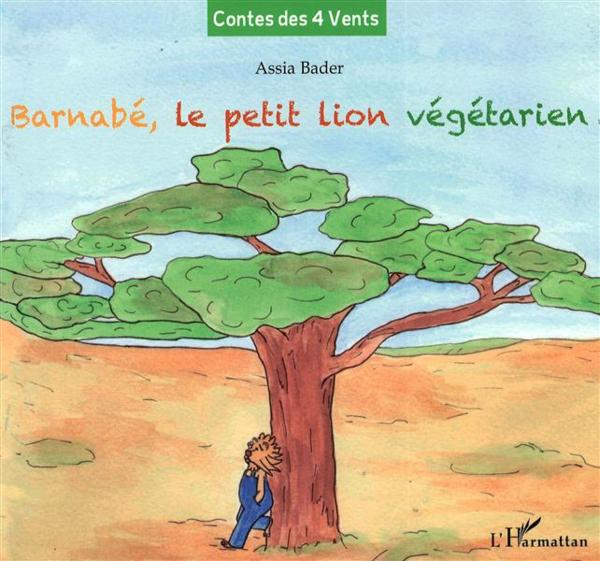 Barnabe Le Petit Lion Vegetarien  - Bader Assia