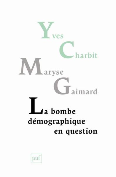 La bombe démographique en question  - Maryse Gaimard  - Yves Charbit
