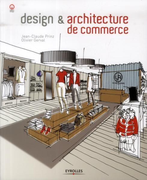 Design et architecture de commerce  - Jean-Claude Prinz  - Olivier Gerval