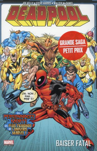 Deadpool t.3 ; baiser fatal  - Joe Kelly  - Collectif