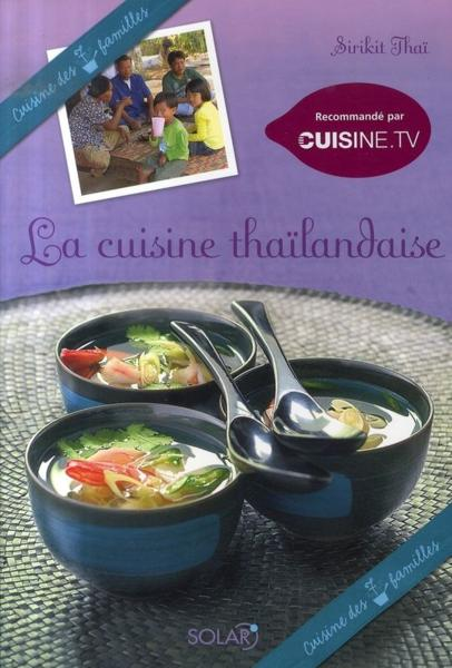 livre la cuisine tha landaise sirikit thai. Black Bedroom Furniture Sets. Home Design Ideas