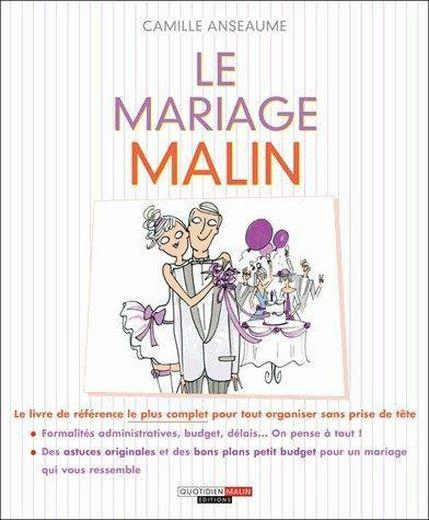 Le mariage malin  - Camille Anseaume