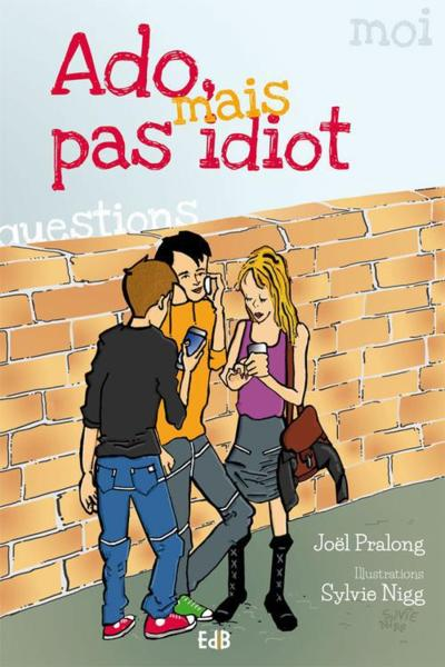 Ado mais pas idiot  - Joel Pralong