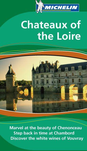 The Green Guide ; Châteaux Of The Loire ; Marvel At The Beauty Of Chenonceau, Step Back In Time At Chambord, Discover The White   - Collectif