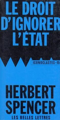 Le droit d'ignorer l'Etat  - Herbert Spencer