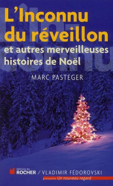 Livre l 39 inconnu du r veillon et autres merveilleuses histoires de no l marc pasteger - Reveillon de noel original ...