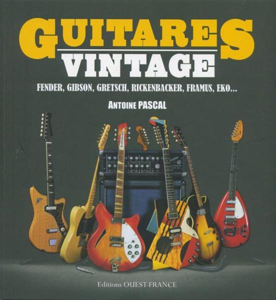 tout l 39 univers des guitares vintages antoine pascal livre france loisirs. Black Bedroom Furniture Sets. Home Design Ideas