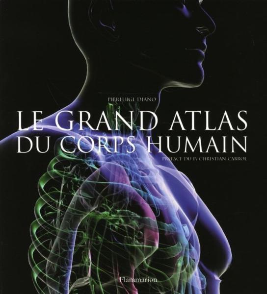 Livre le grand atlas du corps humain pierluigi diano for Interieur du corps humain