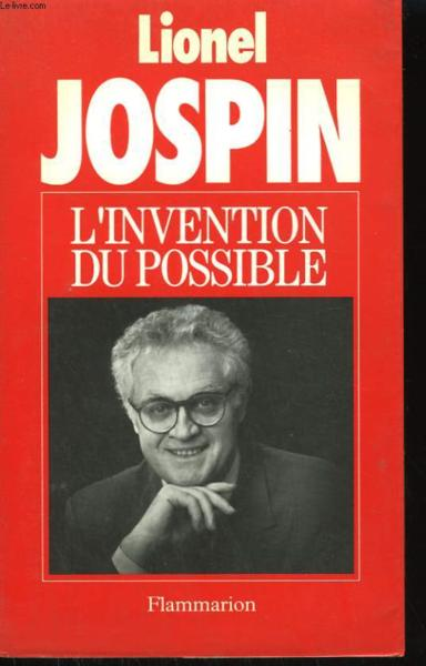 L'invention du possible  - Lionel Jospin
